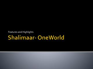 Features and Highlights – Shalimar OneWorld