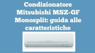 Mitsubishi MSZ-GF monosplit
