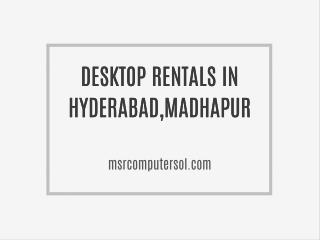 Desktop Rentals for projectors in Hyderabad,Madhapur
