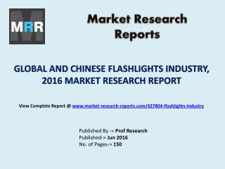 Global and Chinese Flashlights Market New Project Feasibility Analysis in 2016 Report