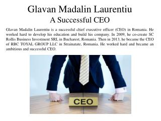 Glavan Madalin Laurentiu - A Successful CEO