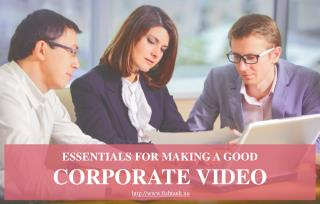 Things to consider while making a corporate video