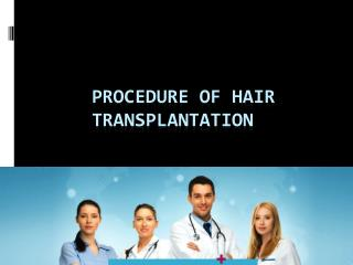 Looking for procedure of Hair Transplantation