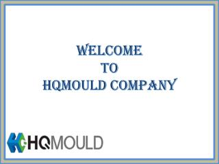 HQMOULD: The Leading Plastic Injection Mould Technology
