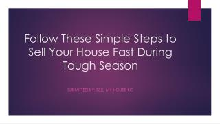 Follow These Simple Steps to Sell Your House Fast During Tough Season