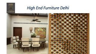 High End Furniture Delhi