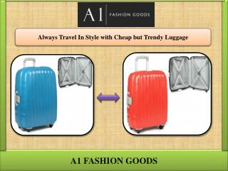 Always Travel In Style with Cheap but Trendy Luggage