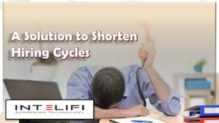 A Solution to Shorten Hiring Cycles