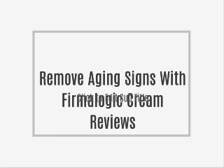 Firmalogic Cream Reviews