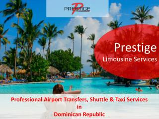Professional Airport Transfers, Shuttle & Taxi Services in Dominican Republic