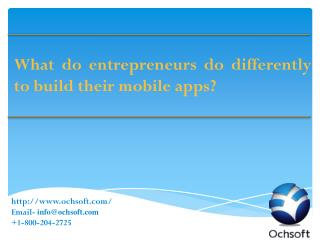 What do entrepreneurs do differently to build their mobile apps?