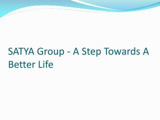 SATYA - A Step Towards A Better Life