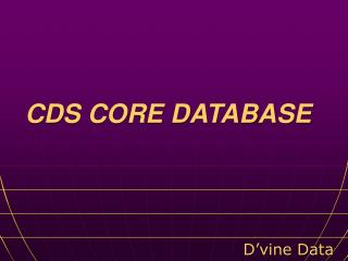 CDS CORE DATABASE