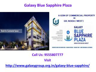 Launching soon Galaxy Blue Sapphire Plaza