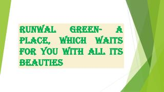 Runwal Green- A Place, which waits for you with all its beauties