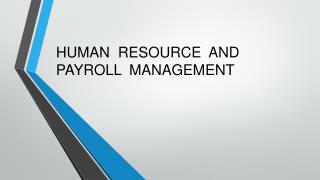Human resource and payroll management.