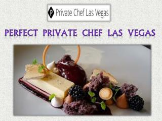 Perfect Private Chef Las Vegas