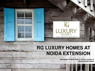 RG Luxury Homes Apartments at Noida Call 9289888000
