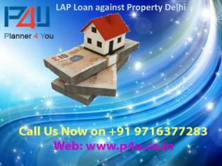 LAP Loan against Property Delhi call P4U 9716377283