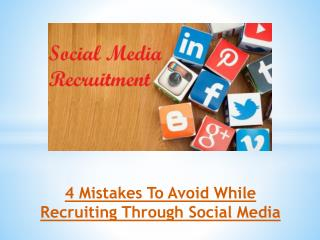 4 Mistakes To Avoid While Recruiting Through Social Media