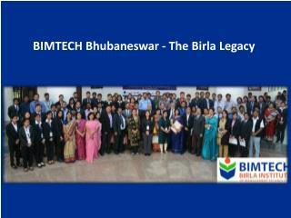 BIMTECH Bhubaneswar - The Birla Legacy