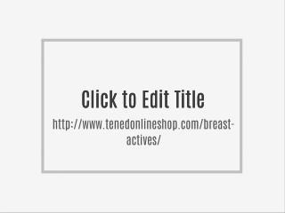 http://www.tenedonlineshop.com/breast-actives/