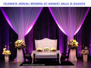 Celebrate Bengali weddings at banquet halls in Kolkata