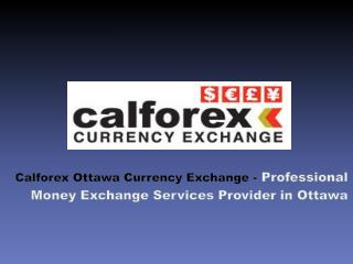 Calforex ottawa currency exchange professional money exchange services provider in ottawa