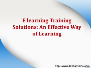 E learning Training Solutions: An Effective Way of Learning