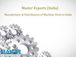 Master Exports (India) – Machine Suppliers and Exporter in India