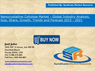 Nanocrystalline Cellulose  Market Segments, Opportunity, Growth and Forecast By End-use Industry 2020