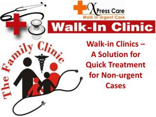 Walk-in Clinics – A Solution for Quick Treatment for Non-urgent Cases