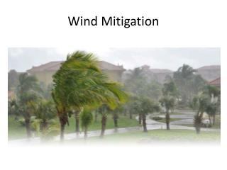 Wind Mitigation, S.Florida Wind Mitigation, South Florida Wind Mitigation, Wind Mitigation Inspection