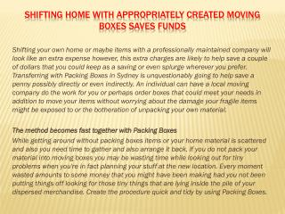 Shifting home with appropriately created moving boxes saves funds