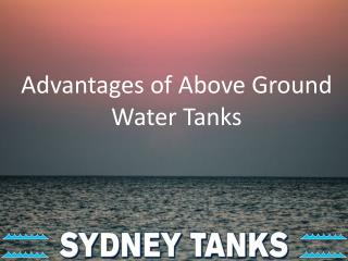 Advantages of Above-Ground Water Tanks