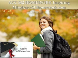 ACC 542 HOMEWORK Inspiring Minds/acc542homework.com