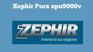 Zephir Pura zpu 9000v