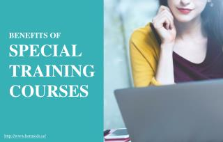 Why you should opt for special training courses