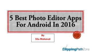 5 Best Photo Editor Apps for Android 2016 - Be creative