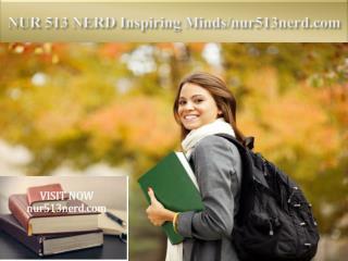 NUR 513 NERD Inspiring Minds/nur513nerd.com