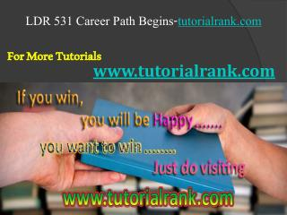 LDR 531 Course Career Path Begins / tutorialrank.com