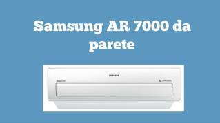 Samsung AR 7000 da parete