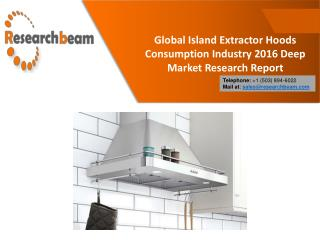 Global Island Extractor Hoods Consumption Industry 2016