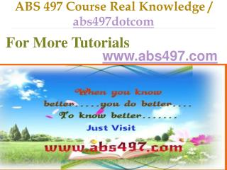 ABS 497 Course Real Tradition,Real Success / abs497dotcom