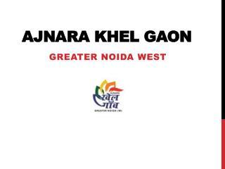 Ajnara Group Launched Ajnara Khel Gaon Greater Noida West – Investors Clinic