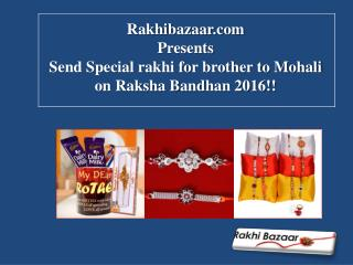 Send Special rakhi for brother to Mohali on Raksha Bandhan 2016!!