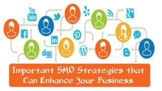 Important SMO Strategies that Can Enhance Your Business.