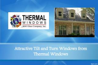 Attractive Tilt and Turn Windows from Thermal Windows