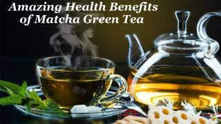 Amazing Health Benefits of Matcha Green Tea – Craig Hochstadt
