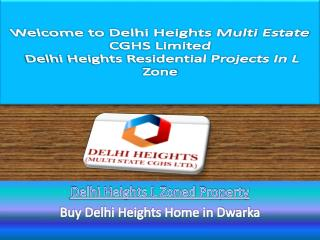 Delhi Heights L Zone Residential Projects